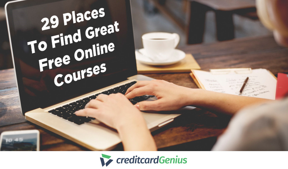 29 Places To Find Great Free Online Courses Creditcardgenius